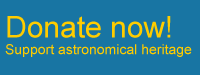 Donate now! Support astronomical heritage